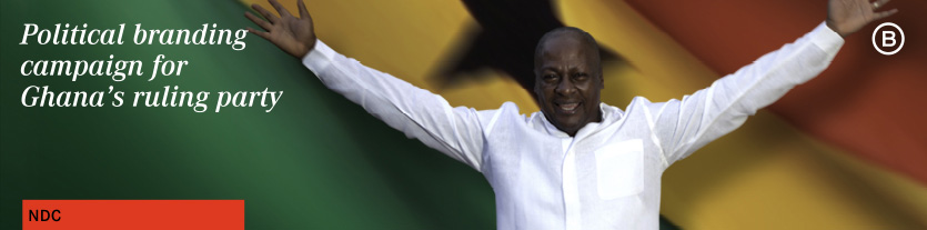 A second successful political branding campaign for Ghana's ruling party